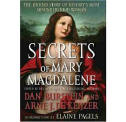 Secrets of Mary Magdalene: The Untold Story of History's Most Misunderstood Woman (Secrets)
